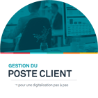 Digitalisation du poste client - Guide pratique