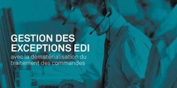 Gestion des exceptions EDI avec la dématérialisation des...
